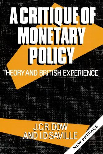 A Critique of Monetary Policy: Theory and British Experience
