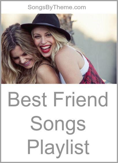Best Friend Songs  - Songs about best friends