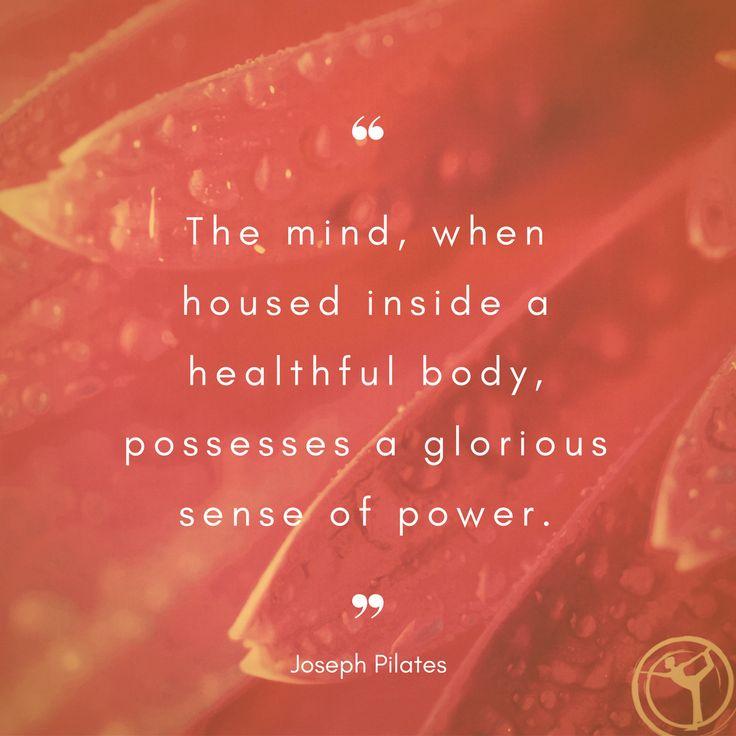 Quote from Joseph Pilates #pilates #pilatesmethod #body #mind #power