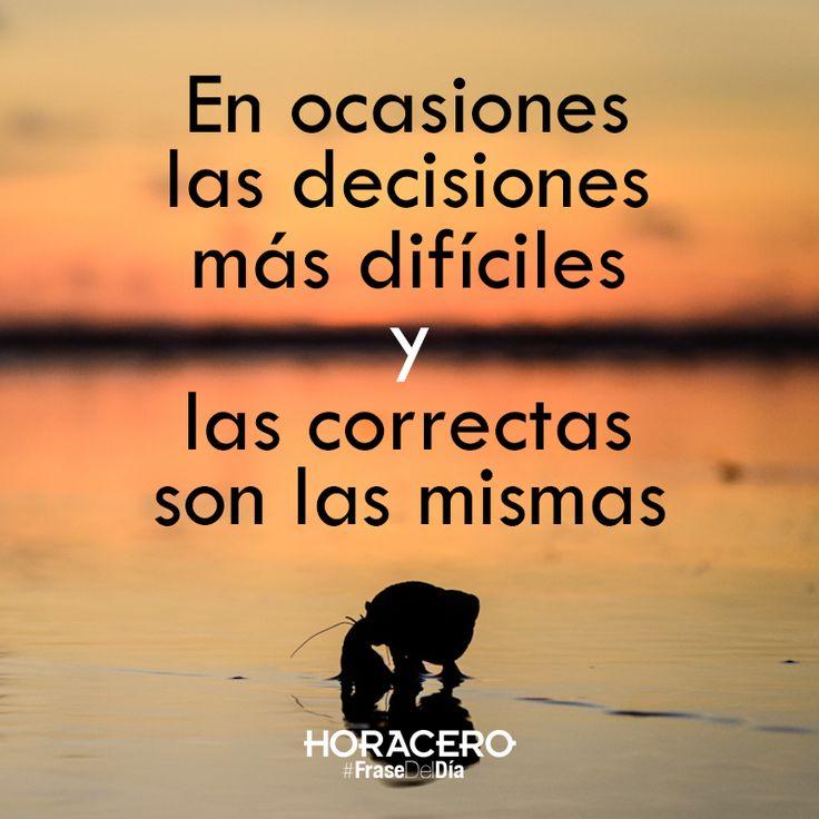 En ocasiones las decisiones más difíciles y las correctas, son las mismas #Frases #Citas #FraseDelDía