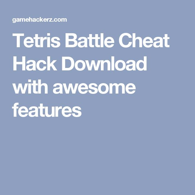 Tetris Battle Cheat Hack Download with awesome features