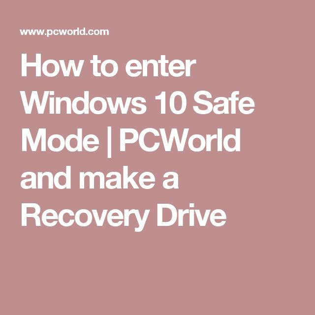 How to enter Windows 10 Safe Mode | PCWorld and make a Recovery Drive