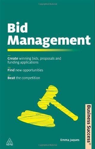 Bid Management: A No-nonsense Guide to Writing Successful Bids Proposals and