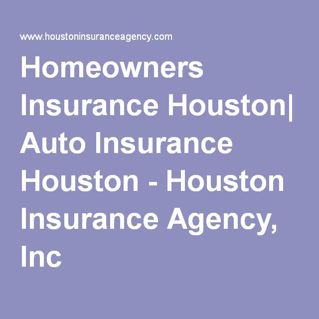 Homeowners Insurance Houston| Auto Insurance Houston   Houston Insurance  Agency, Inc.The Best