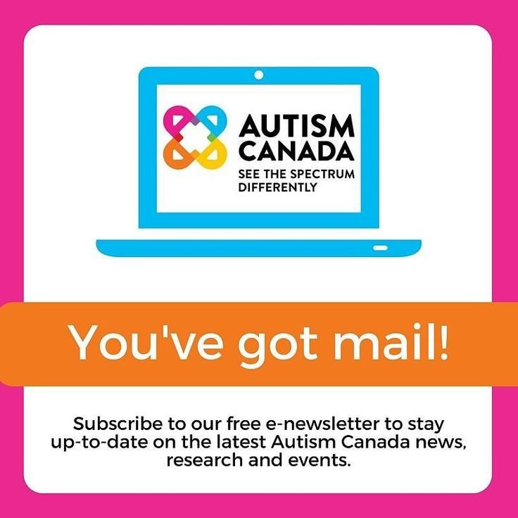 """Over 4200 people are subscribed to our weekly e-newsletter. Sign up today to receive your first email on Tuesday. Visit www.autismcanada.org then select """"Newsletter""""."""