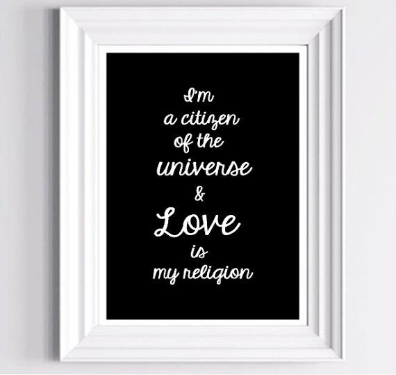 Love is my religion -  Downloadable Print  11 x 14 in. or 12 x 18