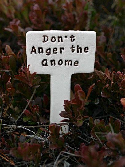 Gnomes do like their sleep: Garden Signs, Don T Anger, Plant Can, Sign Marker, Fairy Garden, Gnomes, Garden Plants, Gnome Garden
