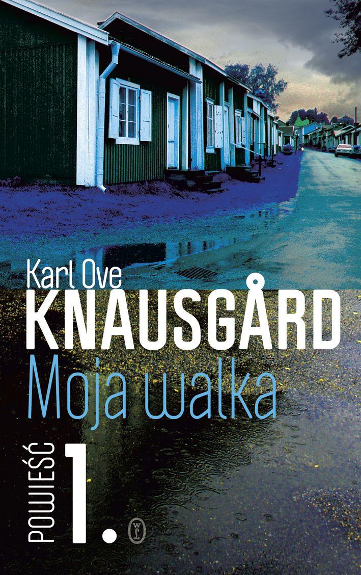 """Karl Ove Knausgard """"Moja Walka"""", Powieść 1, Wydawnictwo Literackie"""
