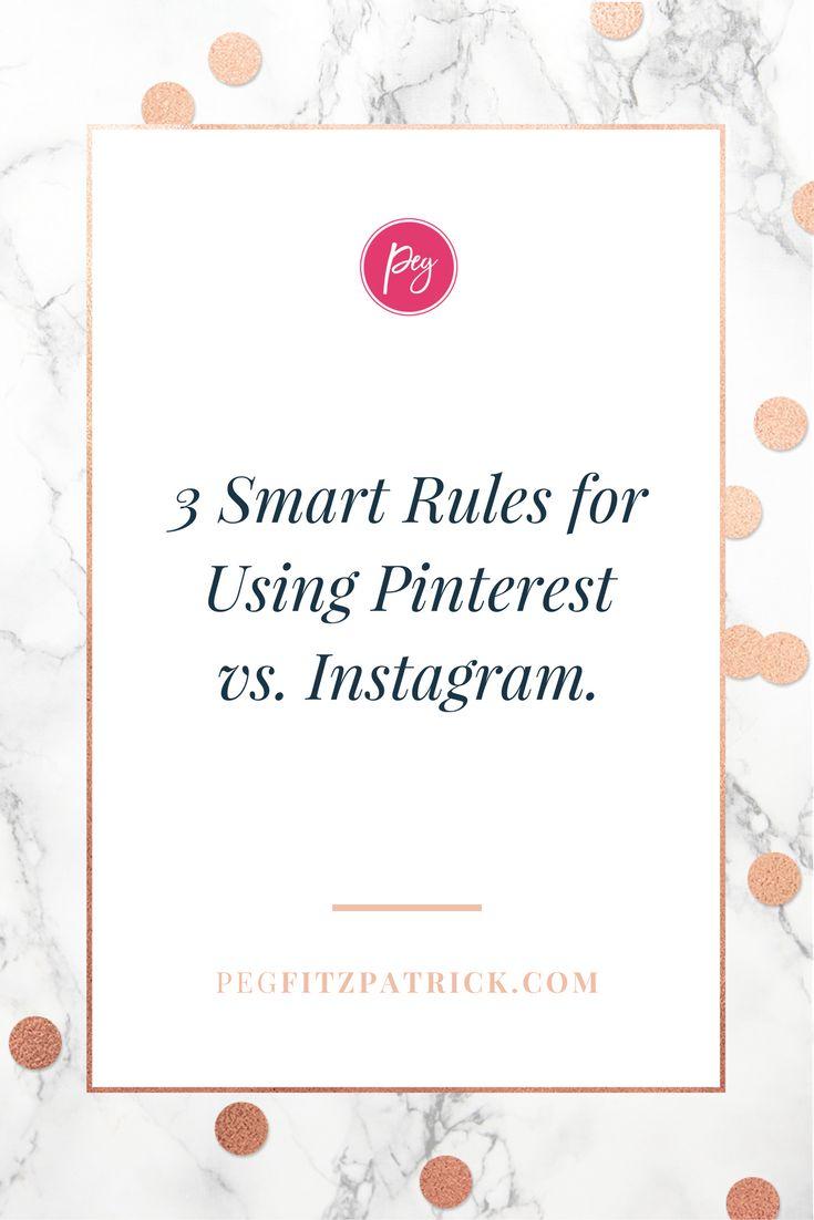 3 Smart Rules for Using Pinterest vs. Instagram - http://pegfitzpatrick.com/3-smart-rules-for-using-pinterest-vs-instagram/
