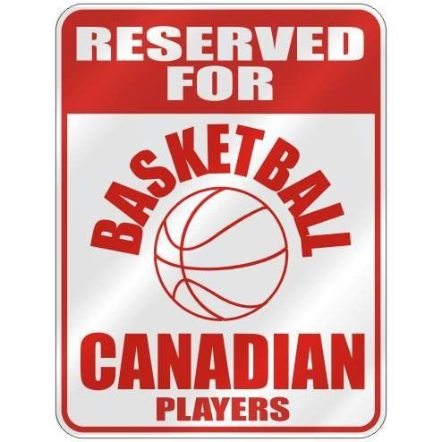 """RESERVED FOR """" B-ASKETBALL CANADIAN PLAYERS """" PARKING SIGN COUNTRY CANADA by TopExpressions. $12.99. This sign is made of indoor/outdoor weatherproof.040 polystryrene (plastic as thick as 2 credit cards on top each other).This sign comes with rounded corners and one hole at each end for hanging.This is a great gift"""