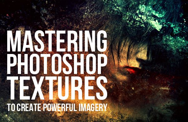 Mastering #Photoshop #Textures to Create Powerful Imagery #tutprial, http://photodoto.com/mastering-photoshop-textures/