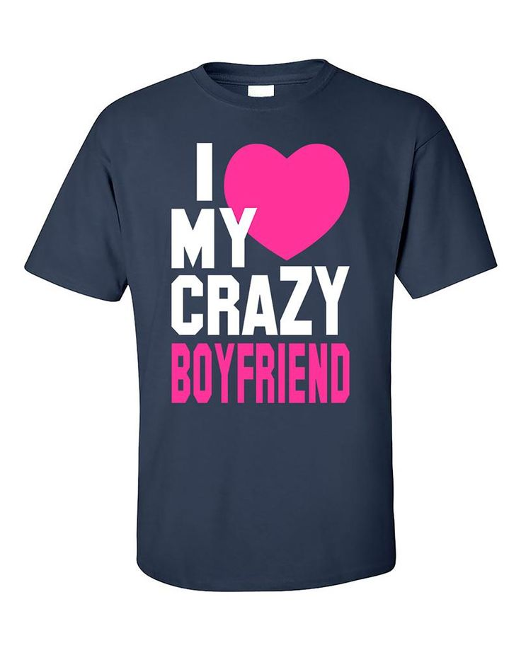 I love My Crazy Boyfriend Couples Cute Valentine's Day Gift T-Shirt