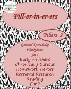 Fill-er-in-er-ers - Set 2 - General Knowledge My Fill-er-in-er-ers contain 10 pages of mainly geography based general knowledge questions. There are various types of activities, most of them require the students to conduct research and find answers to the questions.