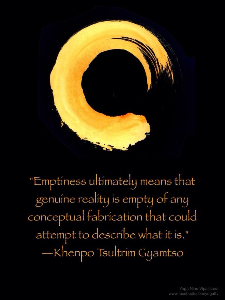 Emptiness is the most Fullness, it's pure Potentiality ...