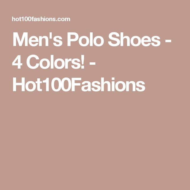 Men's Polo Shoes - 4 Colors! - Hot100Fashions