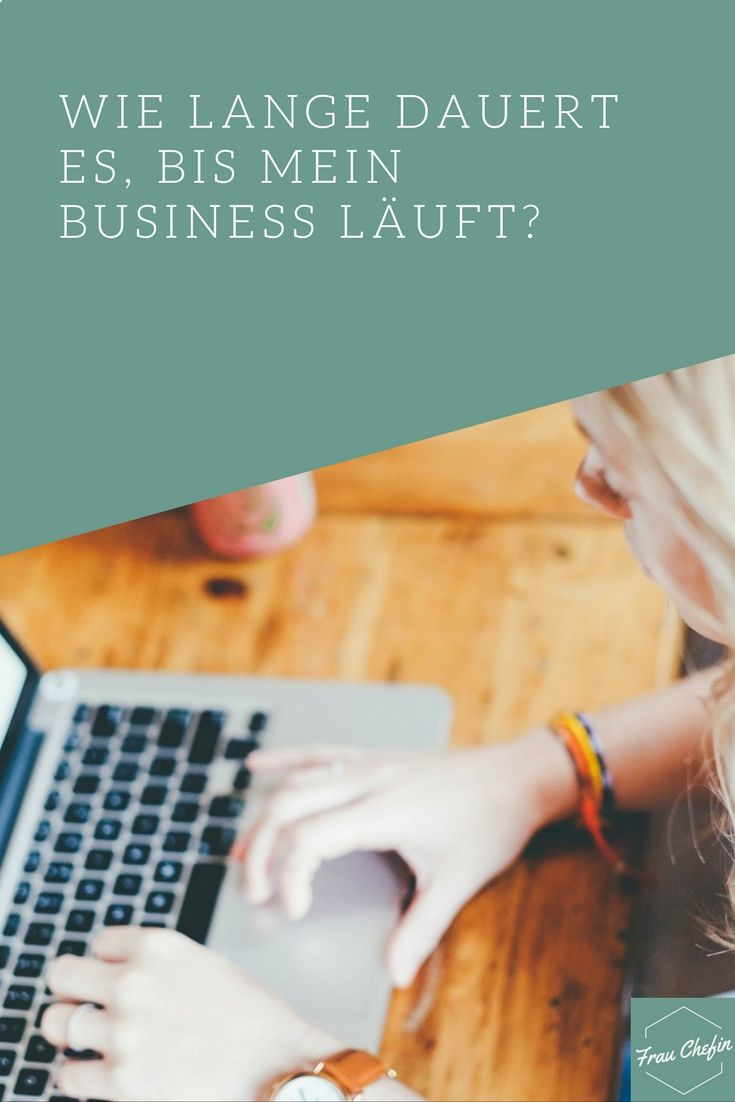 """""""Wie lange dauert es, bis mein Business läuft?""""  Man kann ein Business innerhalb von zwei Monaten erfolgreich als Gründerin uns Selbstständige aufbauen, oder in mehreren Jahren. Wie bei so vielen Dingen im Leben, kann man auf """"Wie lange dauert es eigentlich…"""" nur antworten: """"Es kommt drauf an…""""."""