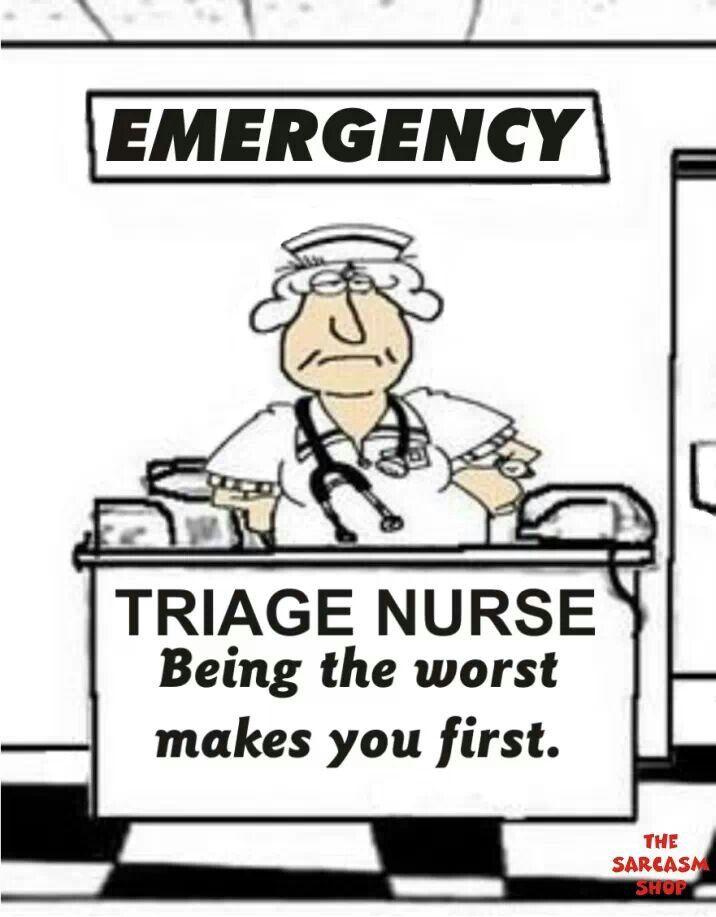 Triage nurse Nursing quotes and jokes Pinterest Nurses