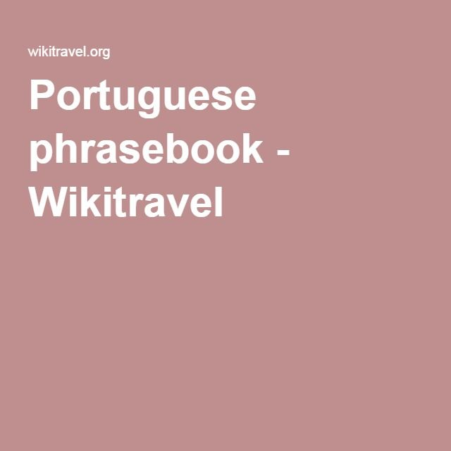 Portuguese phrasebook - Wikitravel
