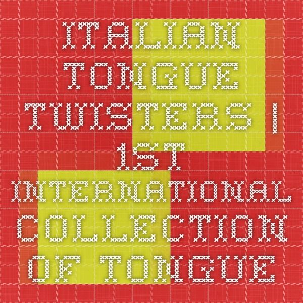 Italian Tongue Twisters | 1st International Collection of Tongue Twisters