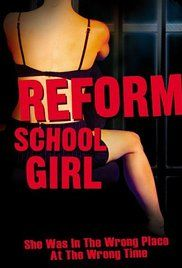 Reform School Girl 1994 Movie Online. Donna is sent to a reform school to take the fall for bad boy Vince. Inside, she makes friends and learns about herself.
