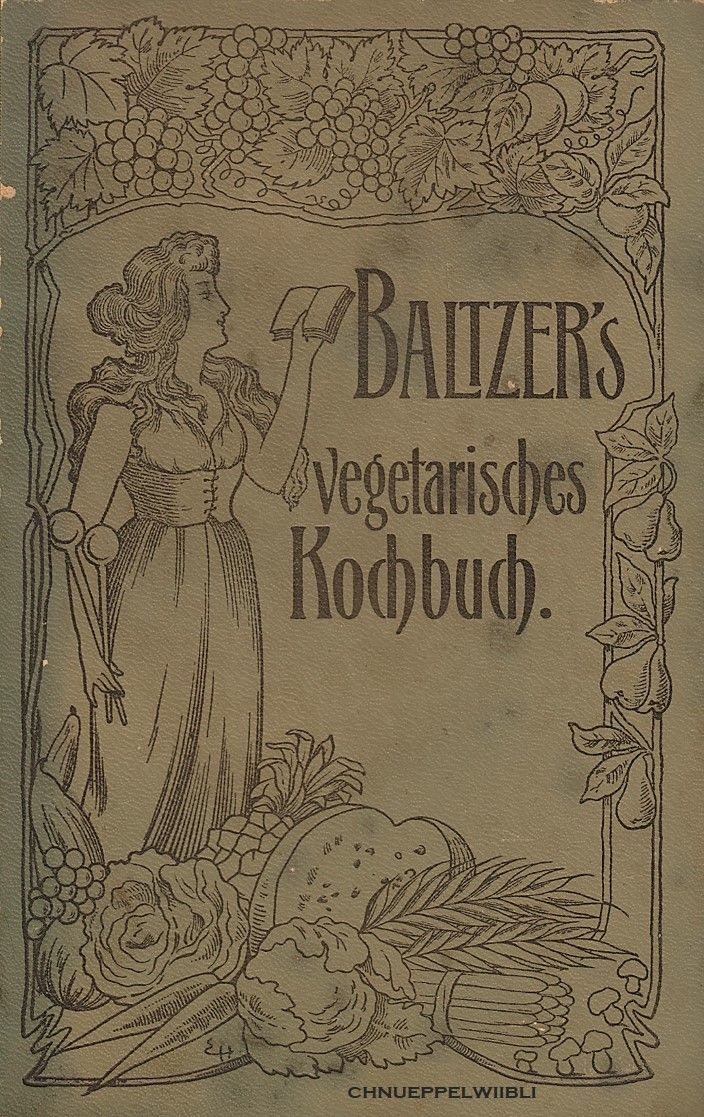 Vegetarisches Kochbuch für Freunde der natürlichen Lebensweise von Eduard Baltzer. Neu bearbeitet von Karl Lentze  Louis Kuhne o.J., Leipzig, 21. vermehrte Auflage