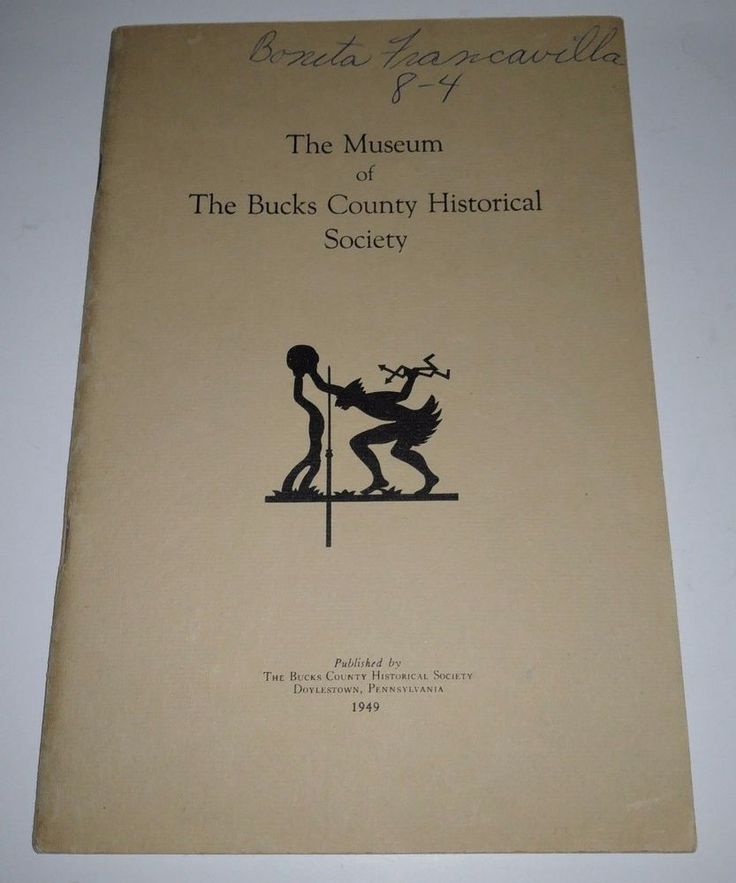 The Museum of The Bucks County Historical Society by Horace M. Mann 1949