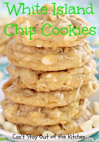 White Island Chip Cookies   Can't Stay Out of the Kitchen   wonderful tropical island flavors with #vanillachips, #coconut, and roasted #macadamianuts.