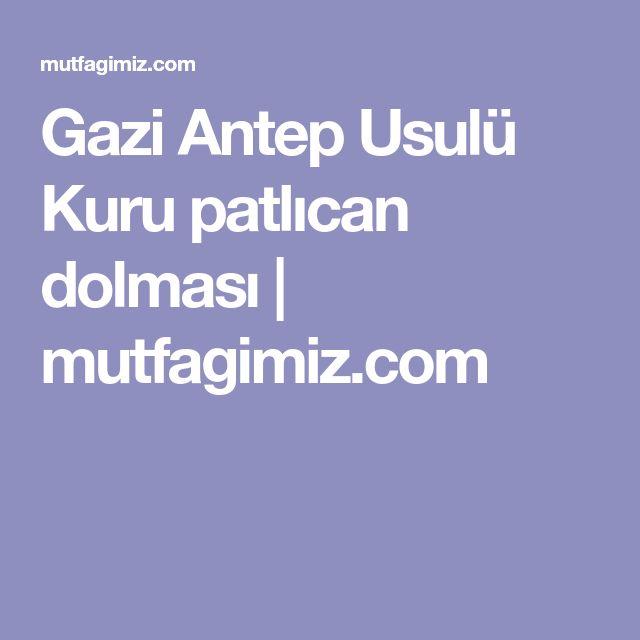 Gazi Antep Usulü Kuru patlıcan dolması | mutfagimiz.com