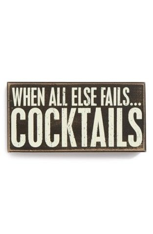 Primitives by Kathy 'When All Else Fails…Cocktails' Box Sign, Where would you hang this? http://keep.com/primitives-by-kathy-when-all-else-failscocktails-box-sign-no-by-jess_kovar/k/3FNyoygBNw/