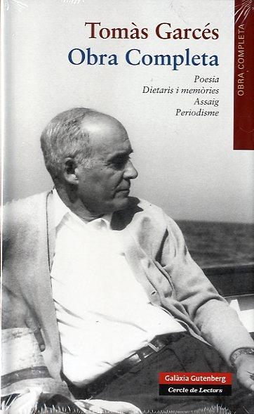 Obra Completa Tomàs Garcés / Poesia; Dietaris i memòries; Assaig; Periodisme.