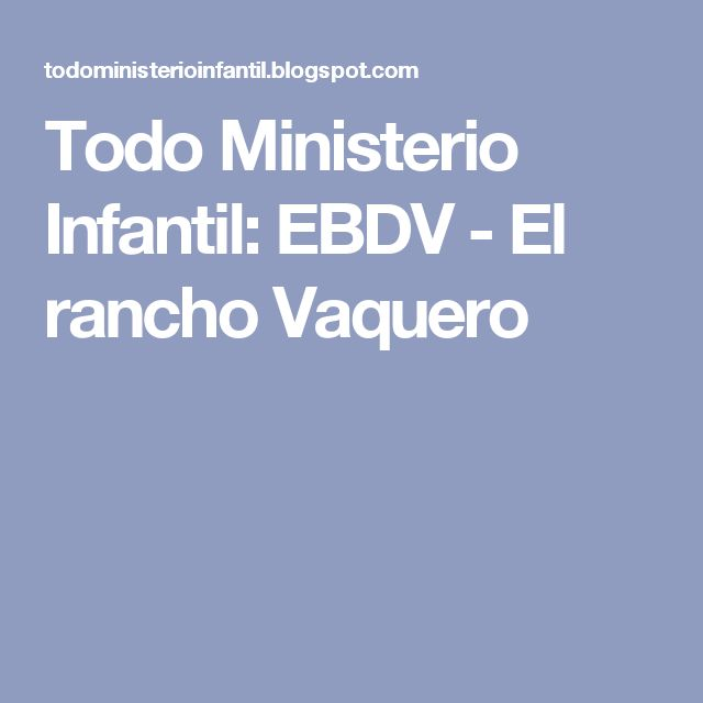 Todo Ministerio Infantil: EBDV - El rancho Vaquero