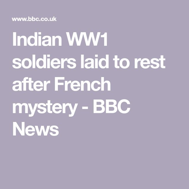 Indian WW1 soldiers laid to rest after French mystery - BBC News