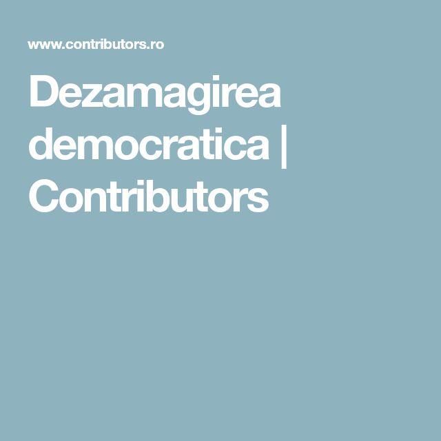 Dezamagirea democratica | Contributors
