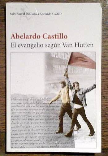 Abelardo Castillo - El Evangelio Según Van Hutten $120