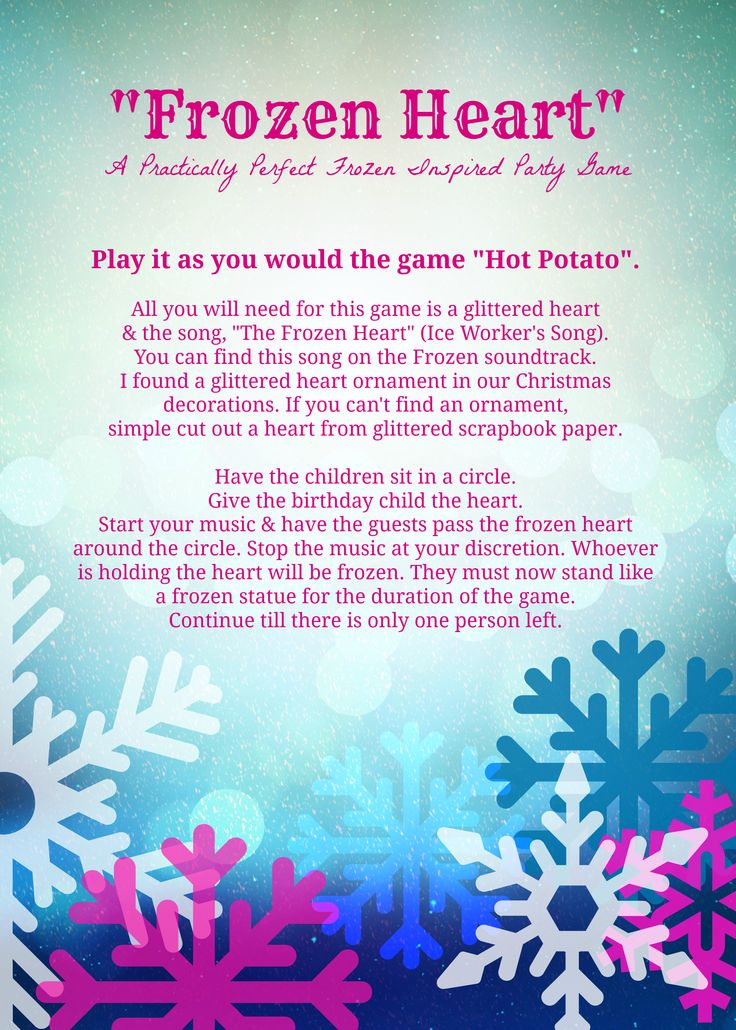 "Need a fun party game for your Frozen party? This Practically Perfect Frozen Party game is appropriately named ""Frozen Heart"". It is played like the classic game ""Hot Potato"". Premise: Pass the frozen heart around the circle while the music plays. When the music stops, whoever is holding the heart will be frozen. Use ""The Frozen Heart"" (Ice Worker's Song) as the background music. You can find this song on the Frozen soundtrack."