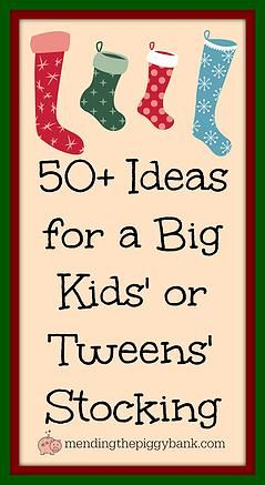 Mending the Piggy Bank   50+ Ideas for a Big Kids' or Tweens' Stocking - Big kids and tweens can be the hardest group to buy for this holiday season. Get some ideas for their stocking and beyond with this post!