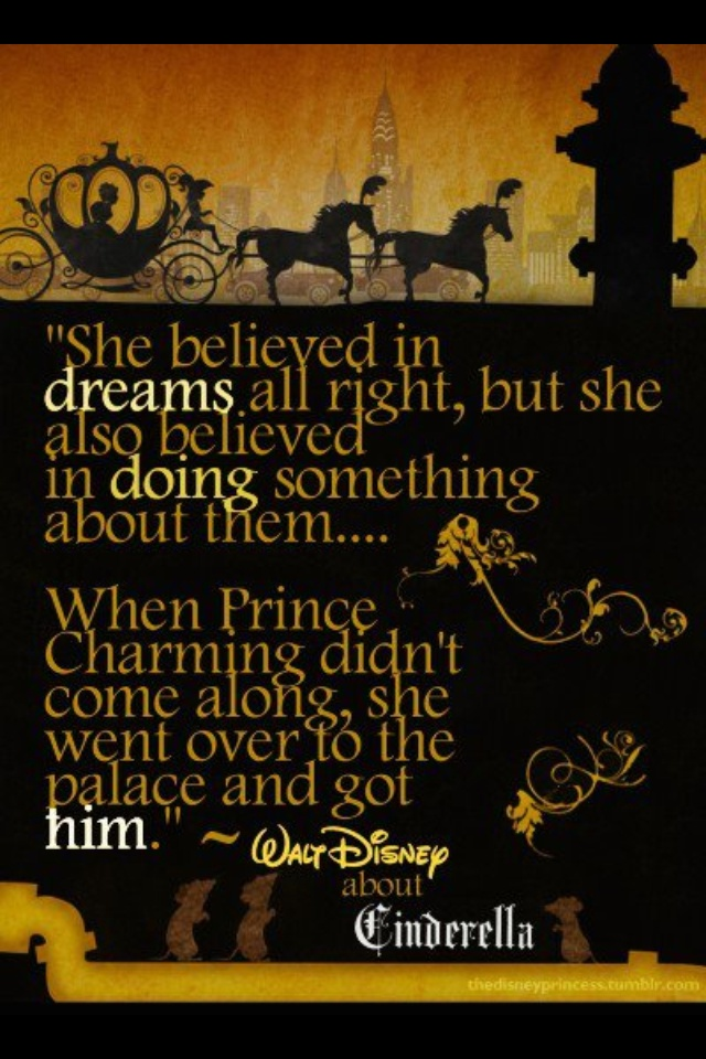 I'm a dreamer. Funny Cinderella has always been my favorite princess :)