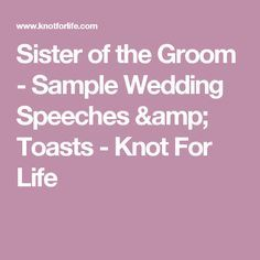 Sister of the Groom - Sample Wedding Speeches & Toasts - Knot For Life
