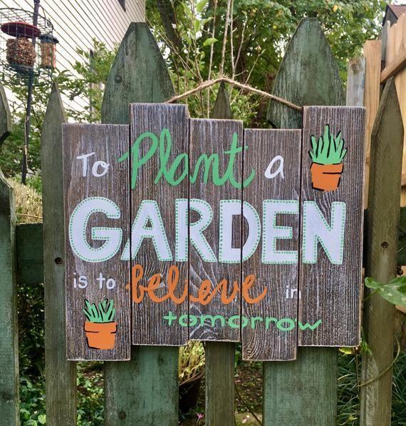 Hand Painted Garden Sign To Plant A Garden Is To Believe In Tomorrow Garden Hand Painted Plant Sign Tom In 2020 Garden Signs Garden Signs Diy Preschool Garden