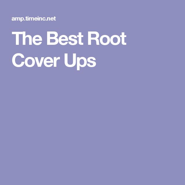 The Best Root Cover Ups