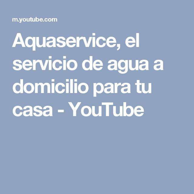 Aquaservice, el servicio de agua a domicilio para tu casa - YouTube