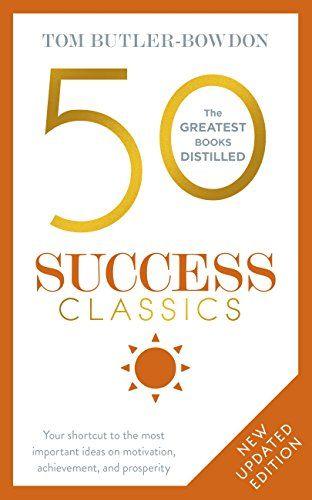 50 Success Classics: Winning Wisdom For Work & Life From 50