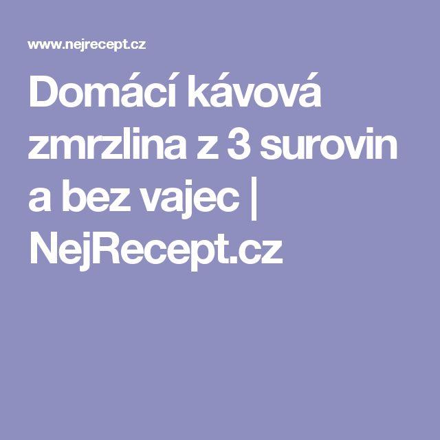 Domácí kávová zmrzlina z 3 surovin a bez vajec | NejRecept.cz