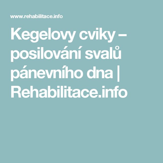 Kegelovy cviky – posilování svalů pánevního dna | Rehabilitace.info