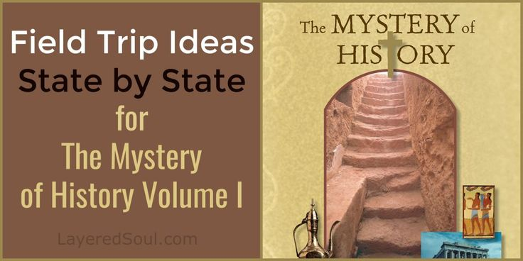 Field Trip Ideas for The Mystery of History Volume I - Layered Soul Homeschool