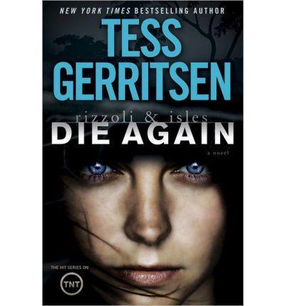 Die Again: A Rizzoli & Isles Novel : Tess Gerritsen : 9780345543851