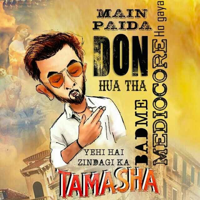 Zindagi ka TAMASHA#Ranbir kapoor#tamasha#yjhd quotes#yeh jawaani hai deewani#deepika padukone#tamasha quotes#bollywood#kapoor&sons#funny quotes#quotes on life