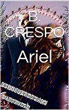 #9: Ariel (El jefe nº 2)  https://www.amazon.es/Ariel-El-jefe-n%C2%BA-2-ebook/dp/B0795SS4T4/ref=pd_zg_rss_ts_b_902681031_9?ie=UTF8&tag=f33d1-21  #literaturaerotica  #novelaerotica  #lecturaerotica  Ariel (El jefe nº 2) B. Crespo (Autor) (1)  Cómpralo nuevo: EUR 299  (Visita la lista Los más vendidos en Erótica para ver información precisa sobre la clasificación actual de este producto.)