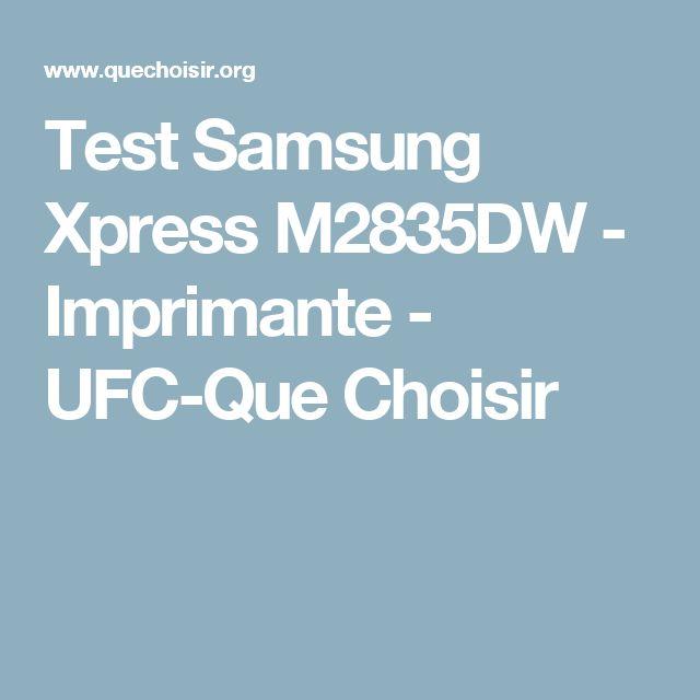 Test Samsung Xpress M2835DW - Imprimante - UFC-Que Choisir