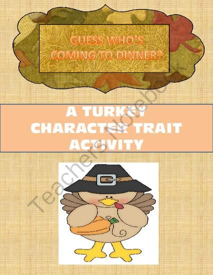 Guess Whos Coming To Dinner? A Character Trait Activity from A Little Of This And That..... on TeachersNotebook.com -  (5 pages)  - Describing character traits by explaining what your turkey would say, do and invite to Thanksgiving dinner.